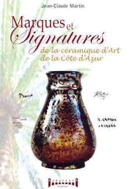 Marques et signatures de la céramique d'art de la Côte d'Azur par Jean-Claude Martin